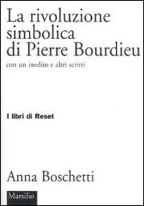 Foto Cover di La rivoluzione simbolica di Pierre Bourdieu con un inedito e altri scritti, Libro di Anna Boschetti, edito da Marsilio