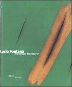 Libro Lucio Fontana. Metafore barocche