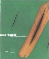 Lucio Fontana. Metafore barocche