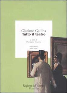 Tutto il teatro. Vol. 4: 1888-1896. - Giacinto Gallina - copertina