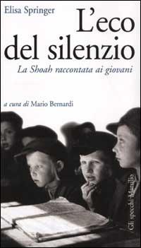 L' L' eco del silenzio. La Shoah raccontata ai giovani - Springer Elisa - wuz.it