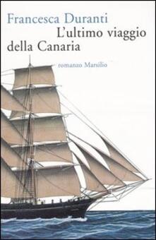 L' ultimo viaggio della Canaria - Francesca Duranti - copertina