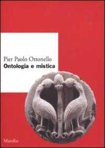 Foto Cover di Ontologia e mistica, Libro di P. Paolo Ottonello, edito da Marsilio