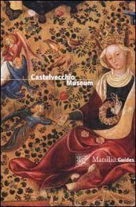 Foto Cover di The Castelvecchio Museum. Ediz. inglese, Libro di  edito da Marsilio