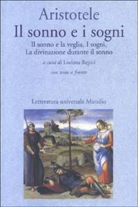 Libro Il sonno e i sogni: Il sonno e la veglia-I sogni-La divinazione durante il sonno. Testo greco a fronte Aristotele