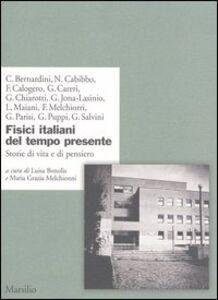Libro Fisici italiani del tempo presente. Storie di vita e di pensiero