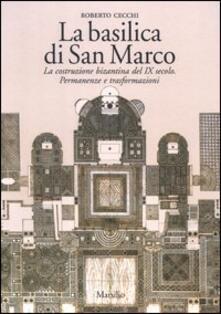 Antondemarirreguera.es La basilica di San Marco. La costruzione bizantina del IX secolo. Permanenze e trasformazioni Image