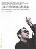 Libro L' interpretazione dei film. Dieci capolavori della storia del cinema