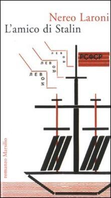 L' amico di Stalin - Nereo Laroni - copertina