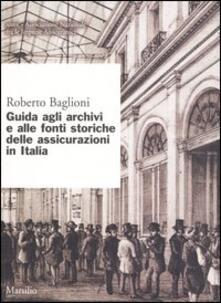 Filmarelalterita.it Guida agli archivi e alle fonti storiche delle assicurazioni in Italia Image