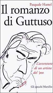 Libro Il romanzo di Guttuso Pasquale Hamel