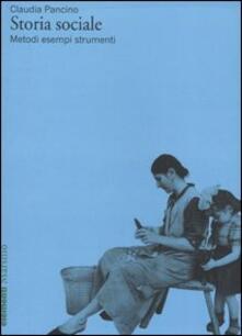 Storia sociale. Metodi esempi strumenti - Claudia Pancino - copertina