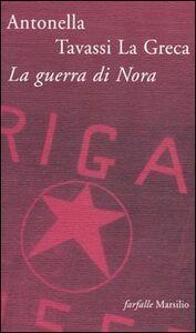 Libro La guerra di Nora Antonella Tavassi La Greca