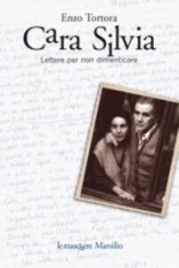 Libro Cara Silvia. Lettere per non dimenticare Enzo Tortora