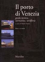 Il porto di Venezia. Guida tecnica, normatica, tariffaria. Con CD-ROM