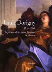 Louis Dorigny 1654-1742. Un pittore della corte francese a Verona