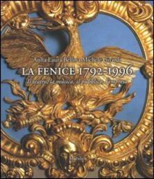 Mercatinidinataletorino.it La Fenice 1792-1996. Il teatro, la musica, il pubblico, l'impresa Image