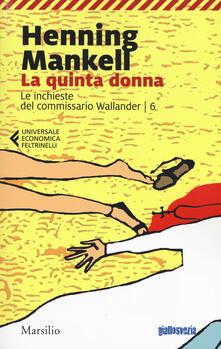 La quinta donna. Le inchieste del commissario Wallander. Vol. 6.pdf