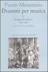 Libro Drammi per musica. Con CD-ROM. Vol. 2: Il regno di Carlo VI 1730-1740. Pietro Metastasio