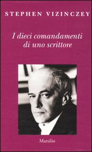 Libro I dieci comandamenti di uno scrittore. Verità e menzogne in letteratura Stephen Vizinczey