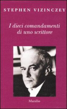 I dieci comandamenti di uno scrittore. Verità e menzogne in letteratura.pdf