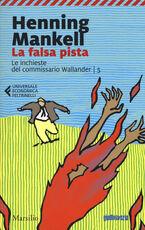 Libro La falsa pista. Le inchieste del commissario Wallander. Vol. 5 Henning Mankell