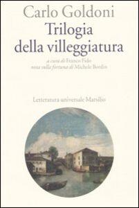 Foto Cover di Trilogia della villeggiatura, Libro di Carlo Goldoni, edito da Marsilio