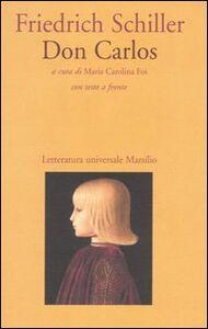 Foto Cover di Don Carlos. Testo tedesco a fronte, Libro di Friedrich Schiller, edito da Marsilio