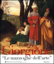 Giorgione. «Le maraviglie dell'arte». Catalogo della mostra (Venezia, novembre 2003-febbraio 2004) - copertina