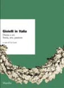 Libro Gioielli in Italia. Donne e ori. Storia, arte, passione. Atti del 4° Convegno nazionale (Valenza, 5-6 ottobre 2002)