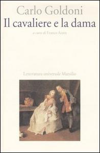 Libro Il cavaliere e la dama Carlo Goldoni