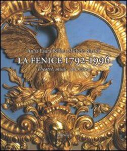 Libro La Fenice 1792-1996. Theatre, music and history Anna L. Bellina , Michele Girardi