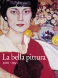 Libro La bella pittura. 1900-1945
