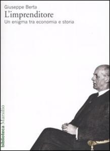 L' imprenditore. Un enigma tra economia e storia
