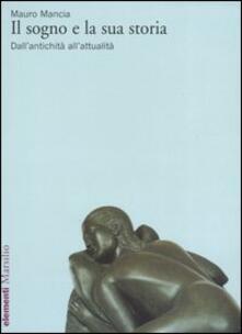 Il sogno e la sua storia. Dall'antichità all'attualità - Mauro Mancia - copertina