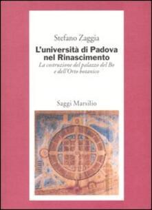 L' Università di Padova nel Rinascimento. La costruzione del palazzo del Bo e dell'Orto botanico - Stefano Zaggia - copertina
