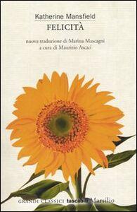 Foto Cover di Felicità e altri racconti, Libro di Katherine Mansfield, edito da Marsilio