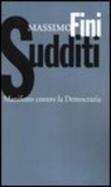 Sudditi. Manifesto contro la democrazia - Massimo Fini - copertina
