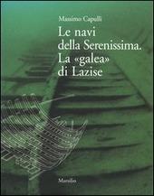 Le navi della Serenissima. La «galea» di Lazise
