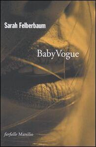 Foto Cover di Baby Vogue, Libro di Sarah Felberbaum, edito da Marsilio