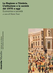 Camfeed.it La Regione e l'Umbria. L'istituzione e la società dal 1970 a oggi. Economia e società Image