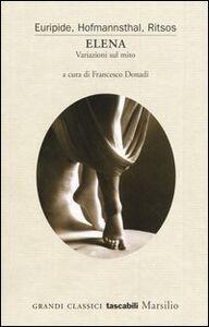 Foto Cover di Elena. Variazioni sul mito, Libro di AA.VV edito da Marsilio