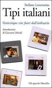 Tipi italiani. Venticinque vite fuori dall'ordinario - Stefano Lorenzetto - copertina
