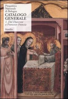 Ilmeglio-delweb.it Pinacoteca Nazionale di Bologna. Catalogo generale. Ediz. illustrata. Vol. 1: Dal Duecento a Francesco Francia. Image