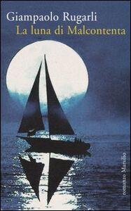 Libro La luna di Malcontenta Giampaolo Rugarli