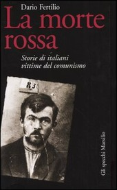 La morte rossa. Storie di italiani vittime del comunismo