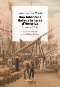 Una Una biblioteca italiana in terra d'America. Orazione (1828) - Da Ponte Lorenzo - wuz.it