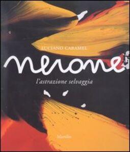 Libro Nerone. L'astrazione selvaggia Luciano Caramel