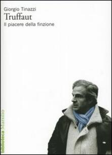 Truffaut. Il piacere della finzione - Giorgio Tinazzi - copertina