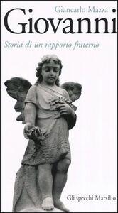Libro Giovanni. Storia di un rapporto fraterno Giancarlo Mazza